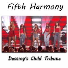 Fifth Harmony - Destiny's Child Tribute