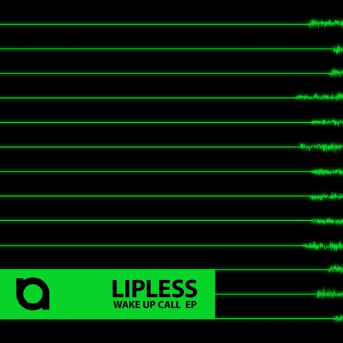 Lipless 'Wake Up Call' EP    OUT NOW