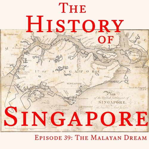 Episode 39: The Malayan Dream
