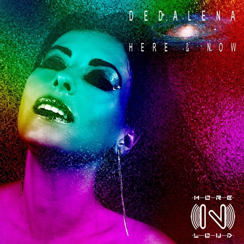 Dedalena - Here And Now (Andrea Bruno Remix Preview) [MORENLOUD RECORDS]
