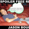 Jason Bourne Movie Review - SPOILER FREE