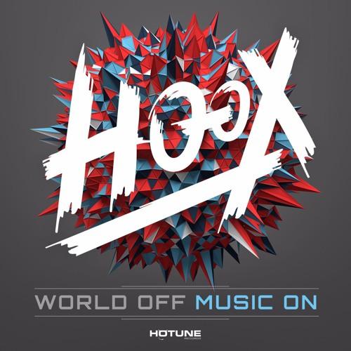 HOOX - World Off Music On (Original Mix)