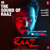 The Sound Of Raaz - Raaz Reboot - Jubin Nautiyal - ClickMaza.com