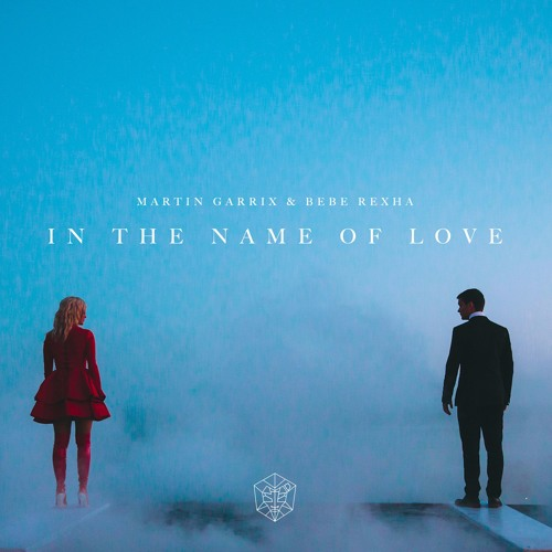 Martin Garrix Martin Garrix & Bebe Rexha In The Name Of Love soundcloudhot