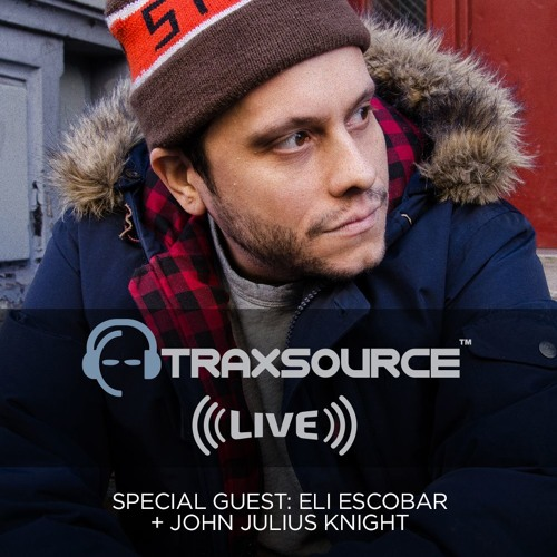 Traxsource LIVE! #77 with Eli Escobar by Traxsource