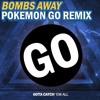 Bombs Away - Pokemon GO (Remix)