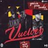 Vuelves - Dayme & El High Feat GAVIRIA , Ronald El Killa & Yomo Portada del disco