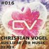 Schaltwerk Podcast Episode #016: Christian Vogel - Aus Liebe Zur Musik DJ Mix
