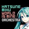 "Hatsune Miku ""World Is Mine"" For Orchestra"