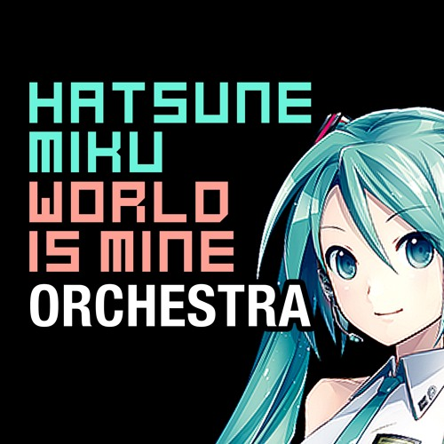 "Hatsune Miku ""World Is Mine"" For Orchestra"