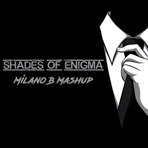 Shades of Enigma (Milano B Mashup)