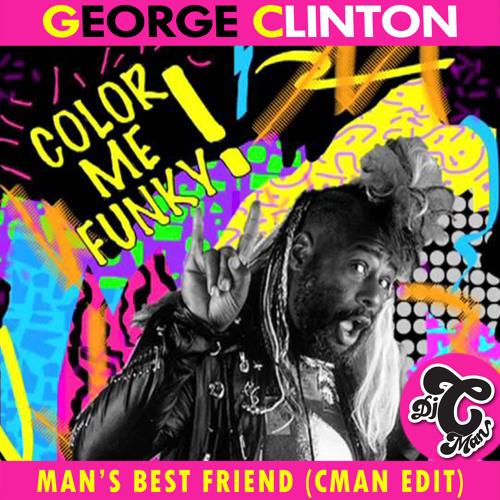 George Clinton - Man's Best Friend (CMAN Edit) *** Free DL