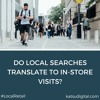 Local Retail: Do local searches translate to in store visits