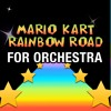 Mario Kart 'Rainbow Road' For Orchestra