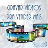 #029 - Gravar Vídeos Pra Vender Mais