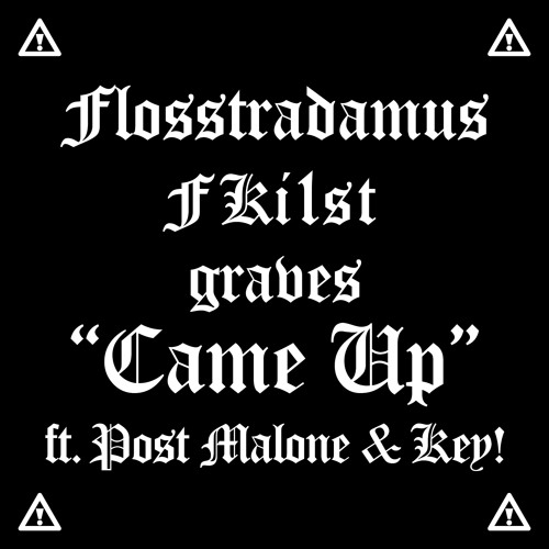 Flosstradamus, FKi 1st & graves - Came Up feat. Post Malone & Key!