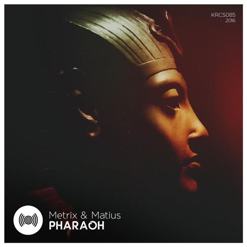 Metrix & Matius - Pharaoh (Original Mix)