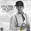 Ozuna-En Otro Mundo (Prod. by Yonell Natty Y Alez El Ecuatoriano) mp3