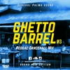 Ghetto Barrel #3 - Reggae Dancehall Mix | General Palma Sound