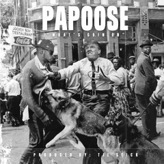 Papoose - Whats Going On