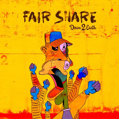 Fair Share (Prod. Down 2 Earth & Wax Roof)