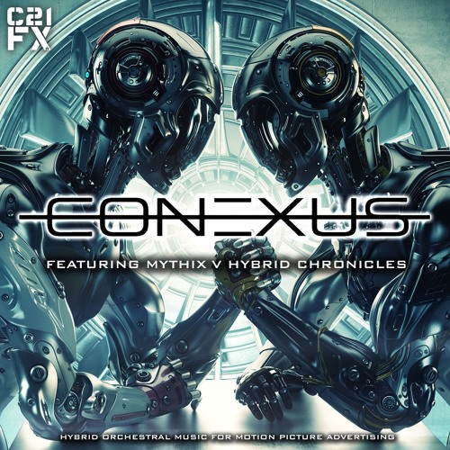 C21FX - Conexus Preview by C21FX - Listen to music