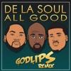 De La Soul - All good (Godlips Remix)