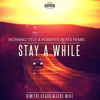 Dimitri Vegas & Like Mike - Stay A While (Working Title & Roberts Beats Remix) [FREE DOWNLOAD]