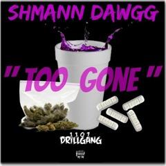 Shman Dawg - Too Gone
