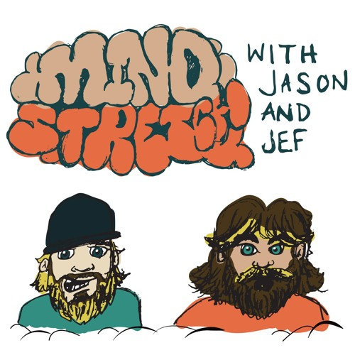 MindStrech with Jason & Jef // Ep 1 // Wonder // Introspective Comedic Commentary