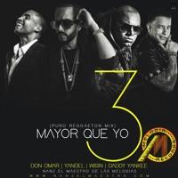 Mayor Que Yo 3 (Puro Reggeaton Mix )Don Omar Ft Daddy Yankee & Wisin Y Yandel