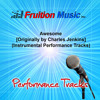 Awesome (Medium Key) [Originally Performed by Charles Jenkins] [Instrumental Track]