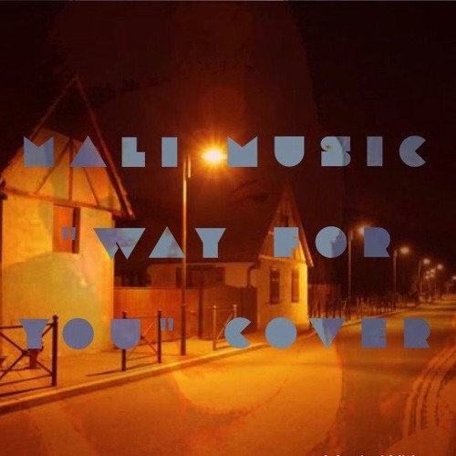 Mali Music - Way For U