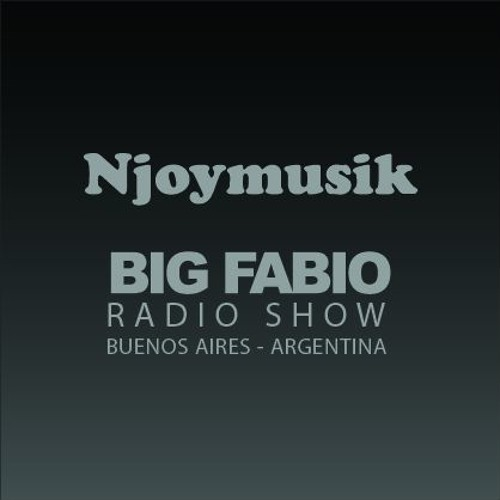 NJOY MUSIK 283 / BIG FABIO Radio Show desde BUENOS AIRES, ARGENTINA.