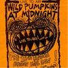 WILD PUMPKINS AT MIDNIGHT - Ways (Live to Air Bridge Mall Inn )