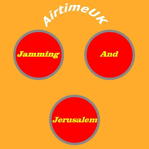 Jamming And Jerusalem