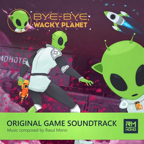 """Bye-Bye, Wacky Planet"" Original Game Sountrack."