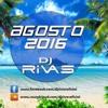 Sesión Agosto 2016 Electro LAtino Dj Rivas