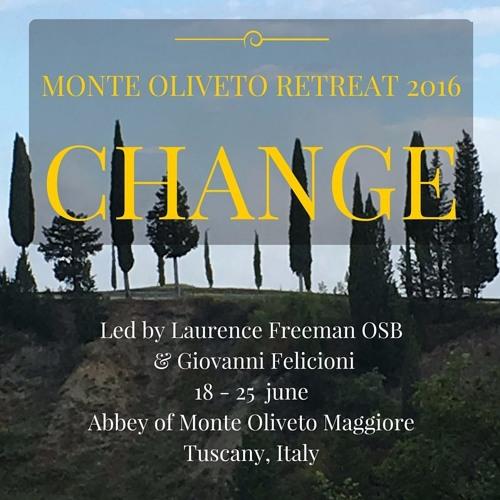 Monte Oliveto Retreat 2016: Change