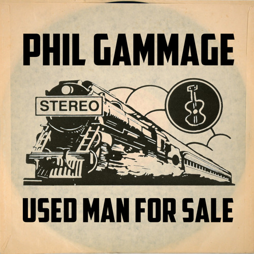 Used Man For Sale - Phil Gammage