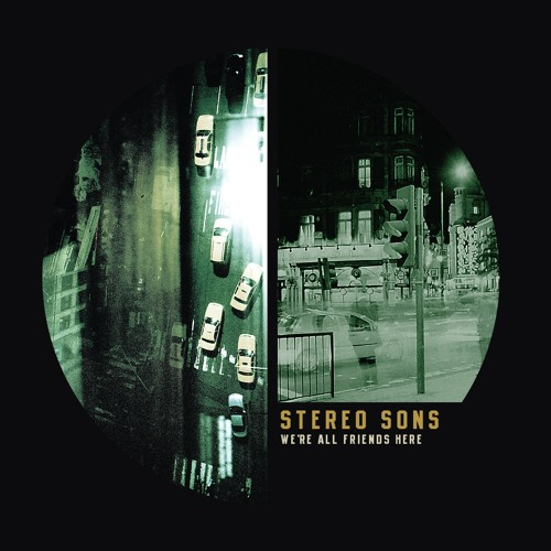Stereo Sons -We're All Friends Here