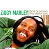 Ziggy Marley - Good Old Days - Lance Cashion Remix