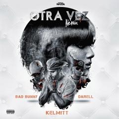 Kelmitt Ft BadBunny X Darell - Otra Vez Remix - Prod By Freddy & Phantom - NeoNazza