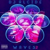 11- YOUNG THUG FT. SUPA KING - NEW WAVE (DJ ALCIDE - W A V E S2)