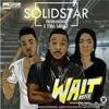 Solidstar-ft.-Patoranking-x-Tiwa-Savage-Wait-Refix.mp3
