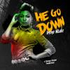 He Go Down - Irene Ntale mp3