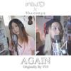 Again - YUI (Cover By Mind x Zhavanya)