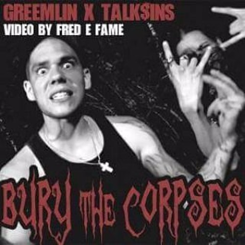 BURY THE CORPSES (Produced By TALK$INS)