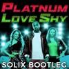 Platinum - Love Shy (Solix Bootleg) FREE DOWNLOAD