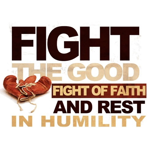 Fight The Good Fight Of Faith And Rest In Humility Pt. 3